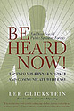 Be Heard Now by Lee Glickstein